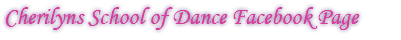 Cherilyns School of Dance Facebook Page